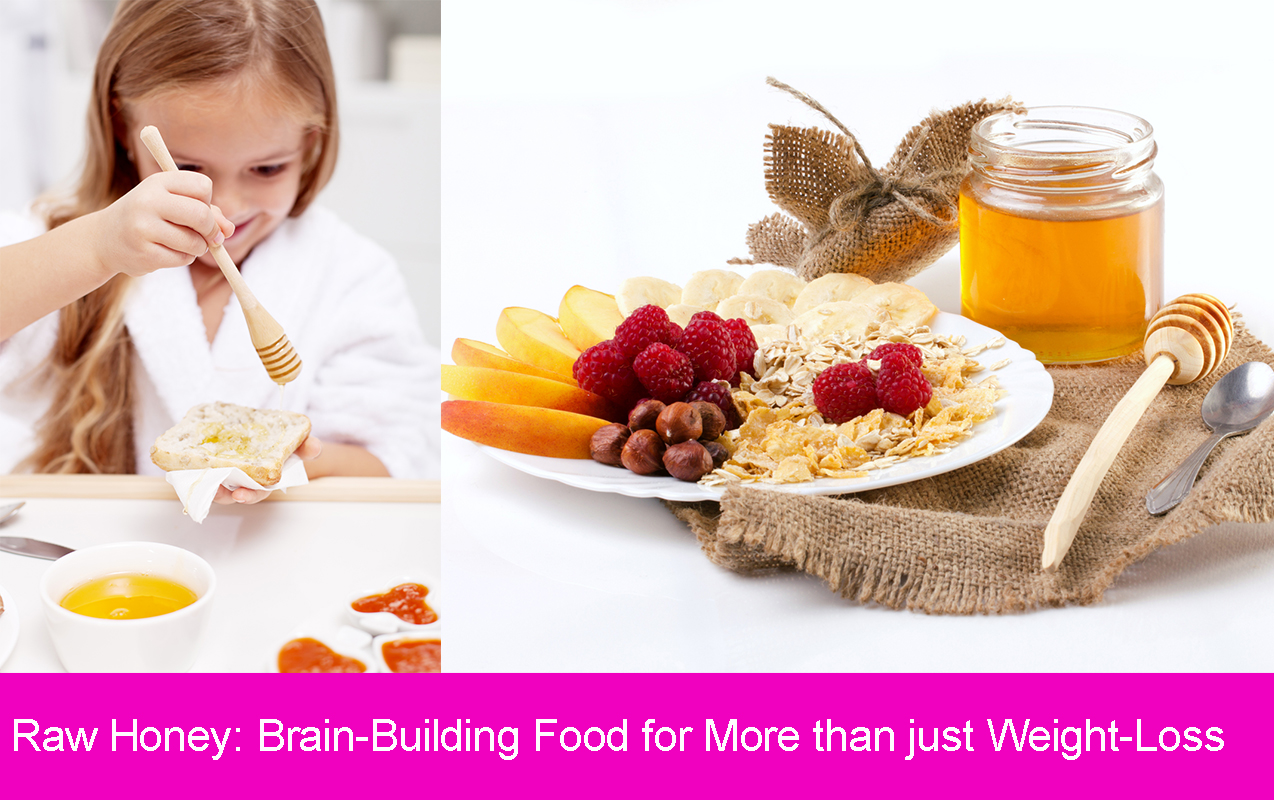 Raw Honey: Brain-Building Food for More than just Weight-Loss