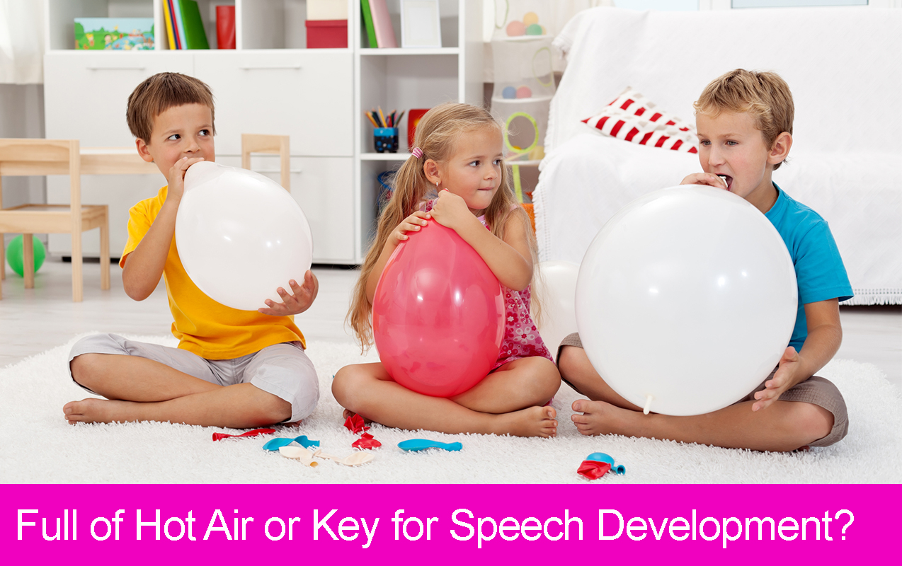 SPEECH STRATEGIES: Full of Hot Air or are these Activities the Key to Speech Development?