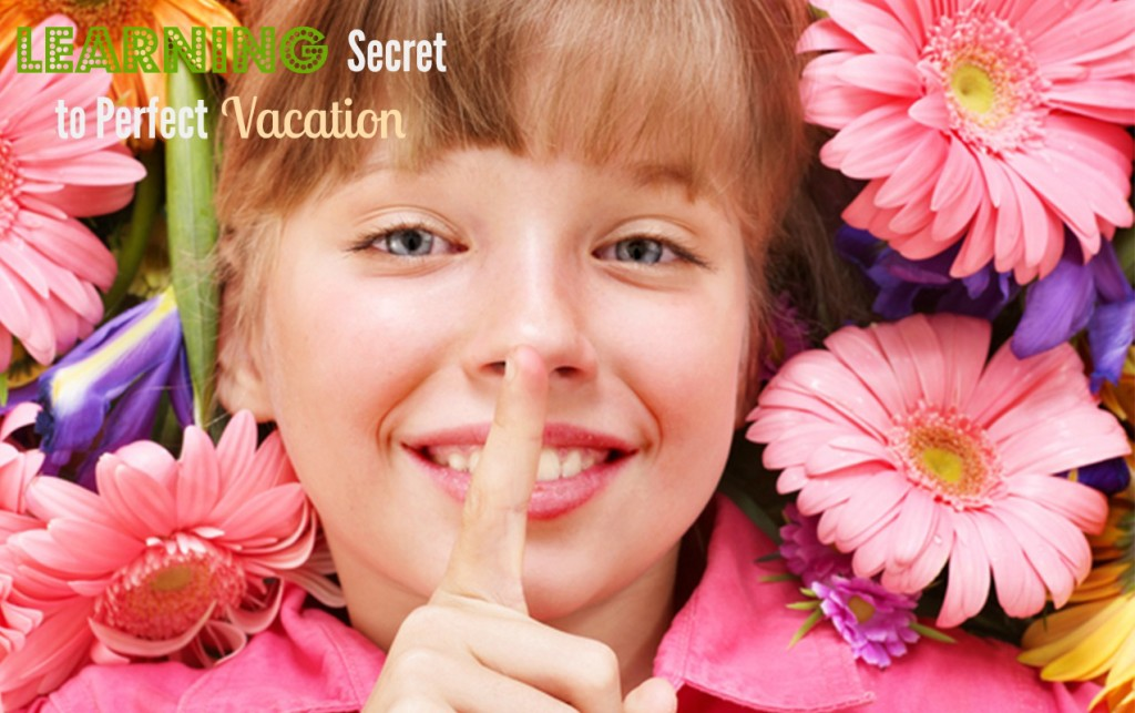 The Learning Secret to Planning the Perfect Family Vacations