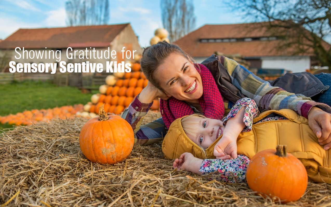 Developing an Attitude of Gratitude for Children with Sensory Disorders