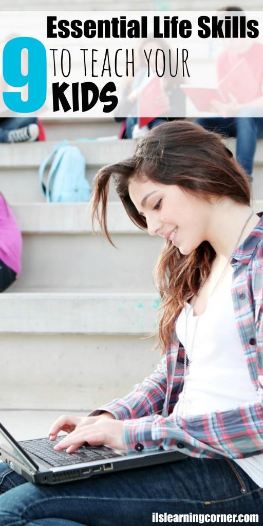 9 Essential Life Skills to Teach Your Kids | ilslearningcorner.com
