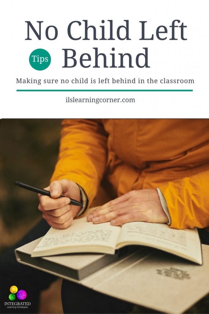 No Child Left Behind: Making Sure No-One Is Left Behind In The Classroom | ilslearningcorner.com