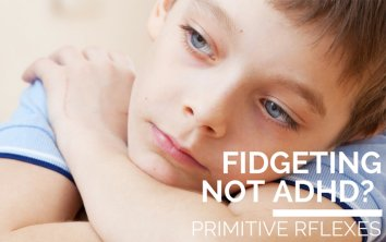 FIDGETING & ATTENTION: When a Child Retains the STNR, Specific Learning Areas Break Down