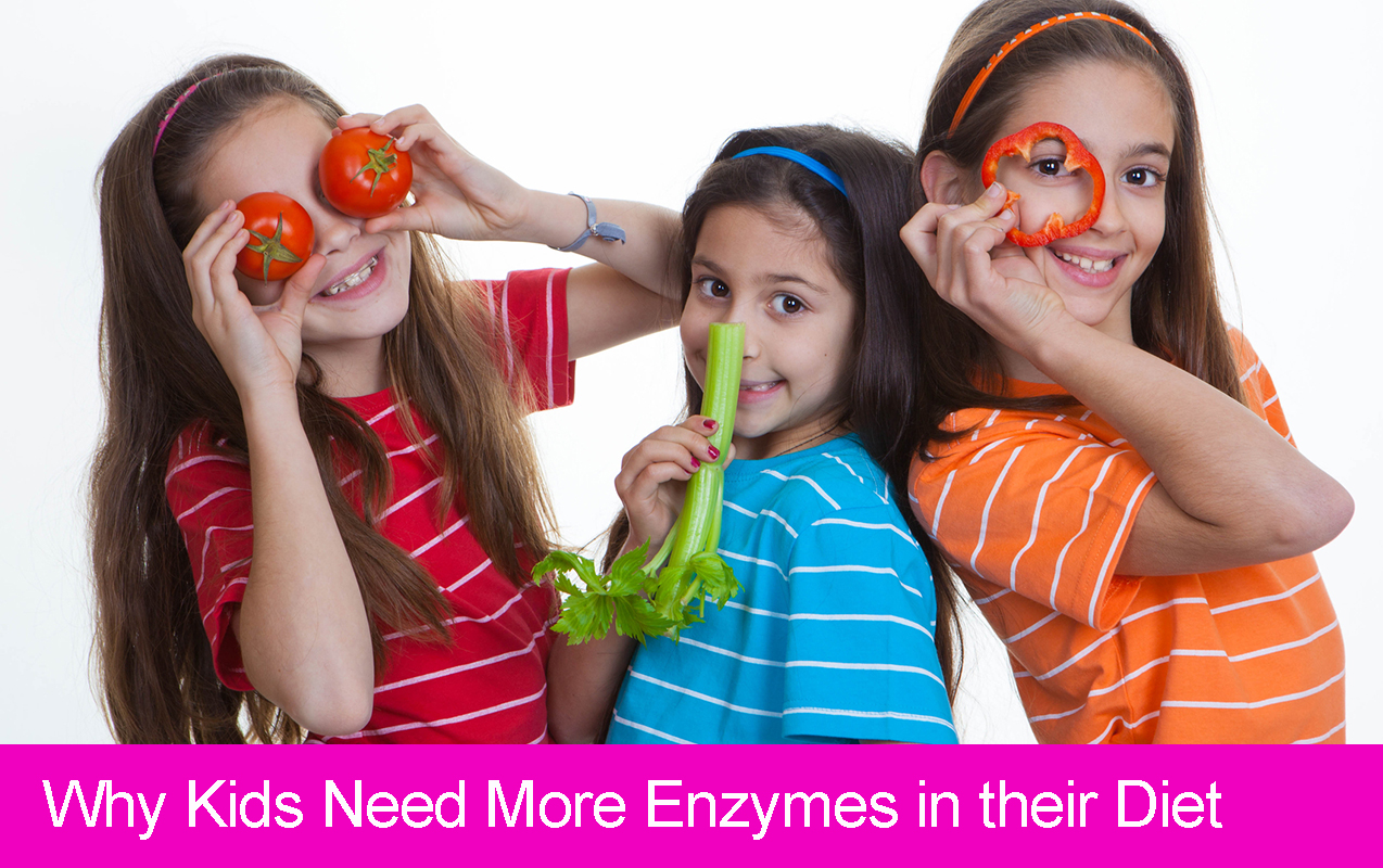 Why Kids Need More Enzymes in their Diet