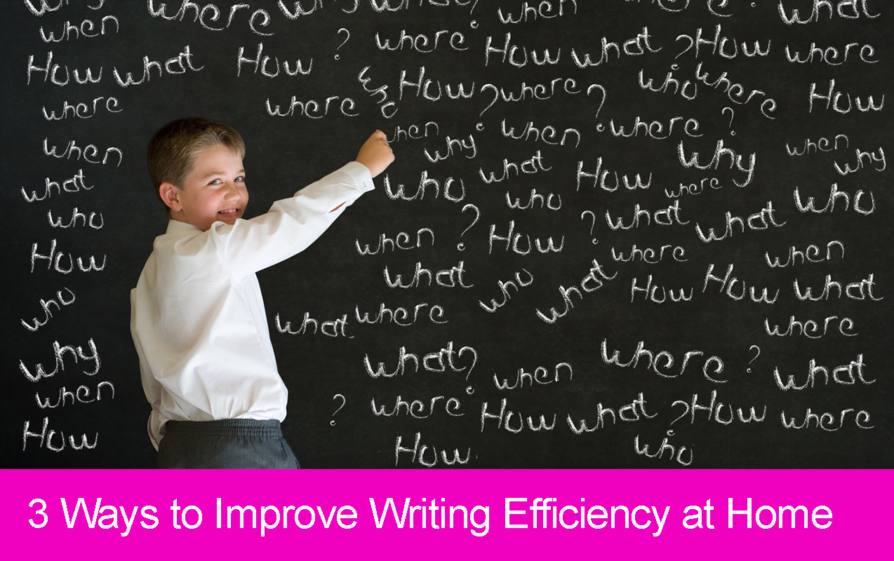 3 Ways to Improve Writing Efficiency at Home
