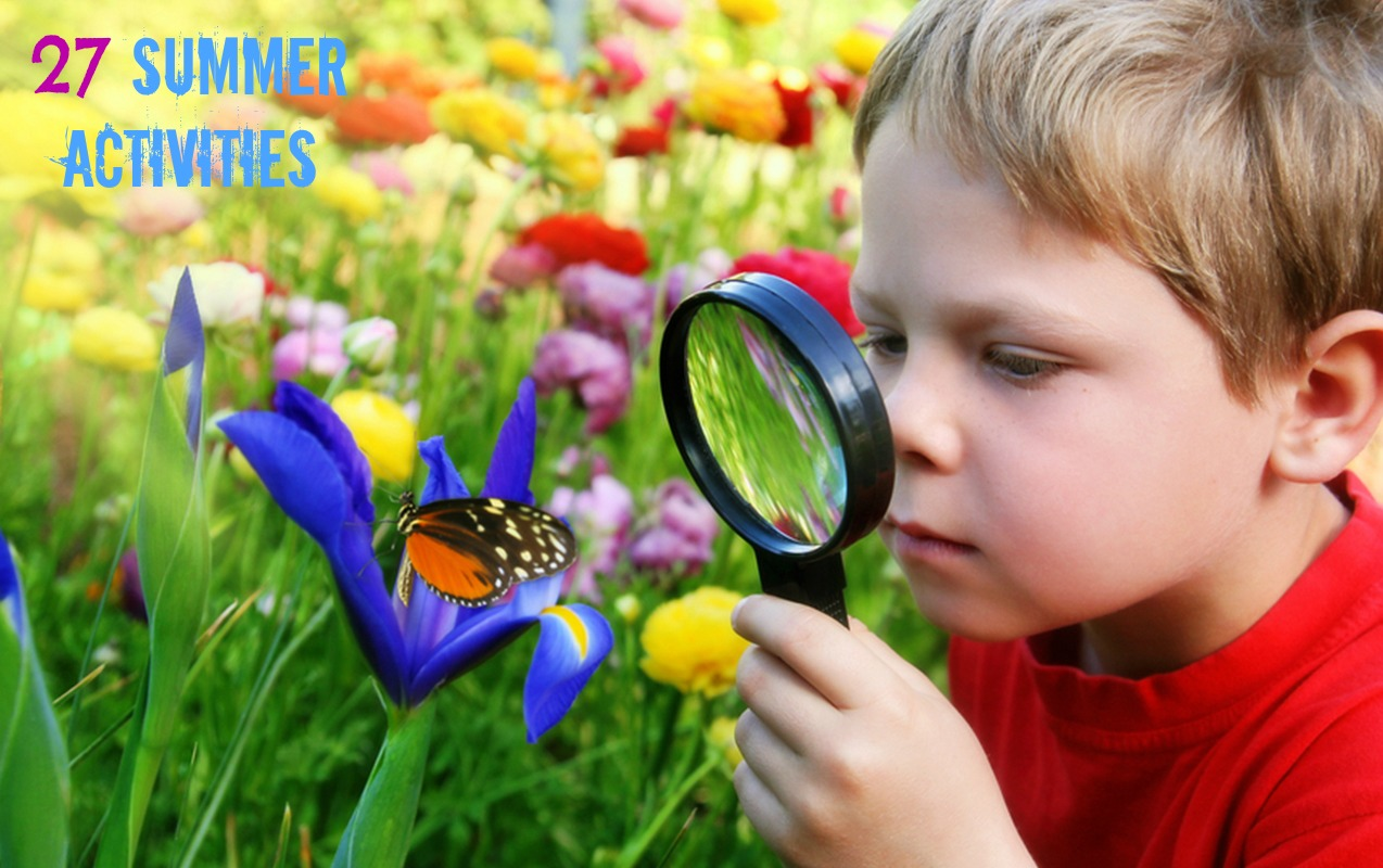 27 Summer Activities to Keep Your Child's Mind Active