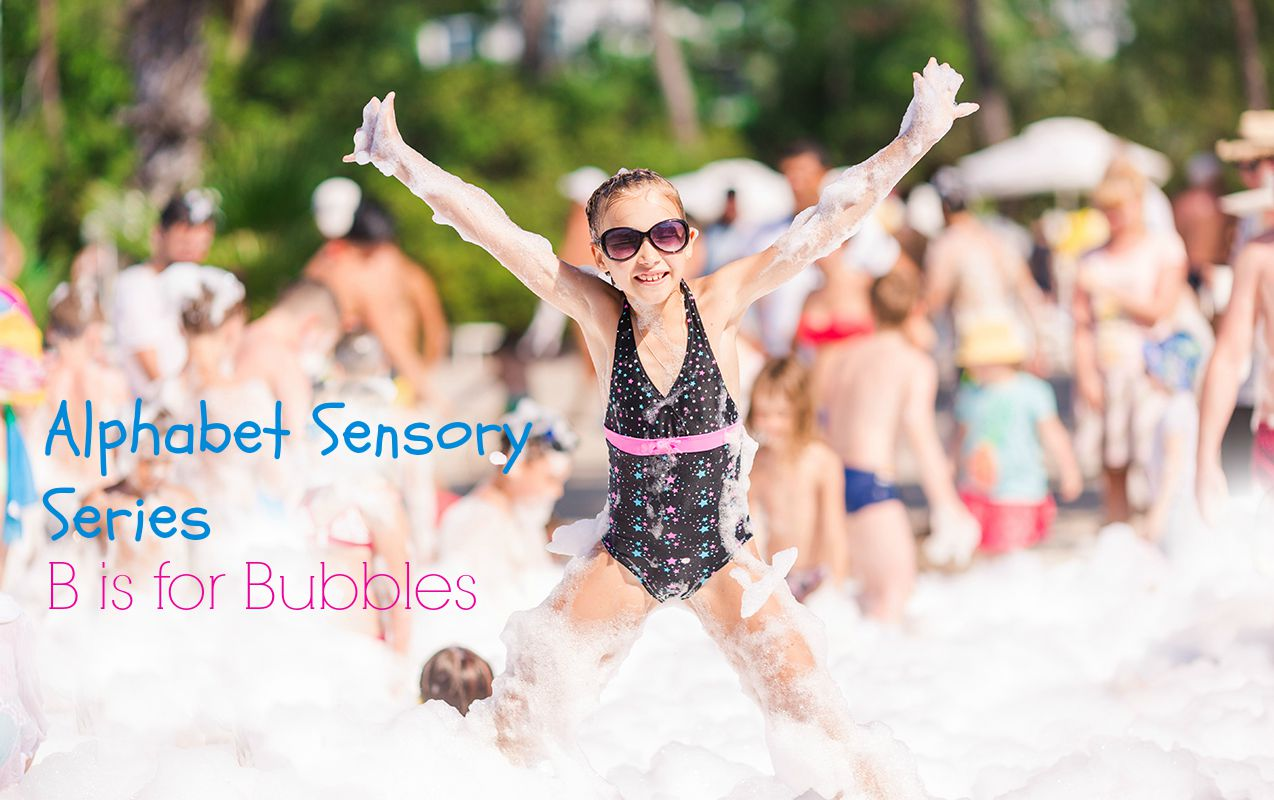 Alphabet Sensory Activities Series From A TO Z: B is for Bubbles