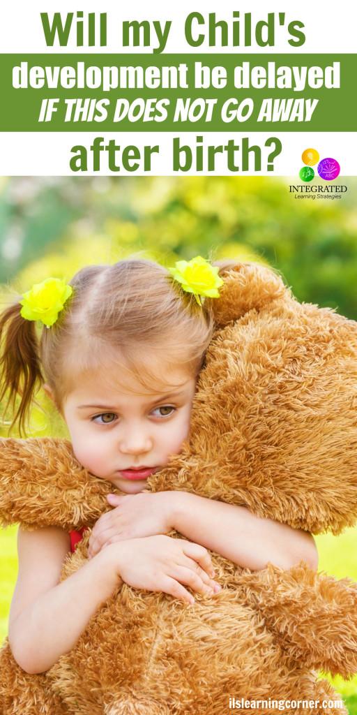 Children Retain Primitive Reflexes after Birth | ilslearningcorner.com