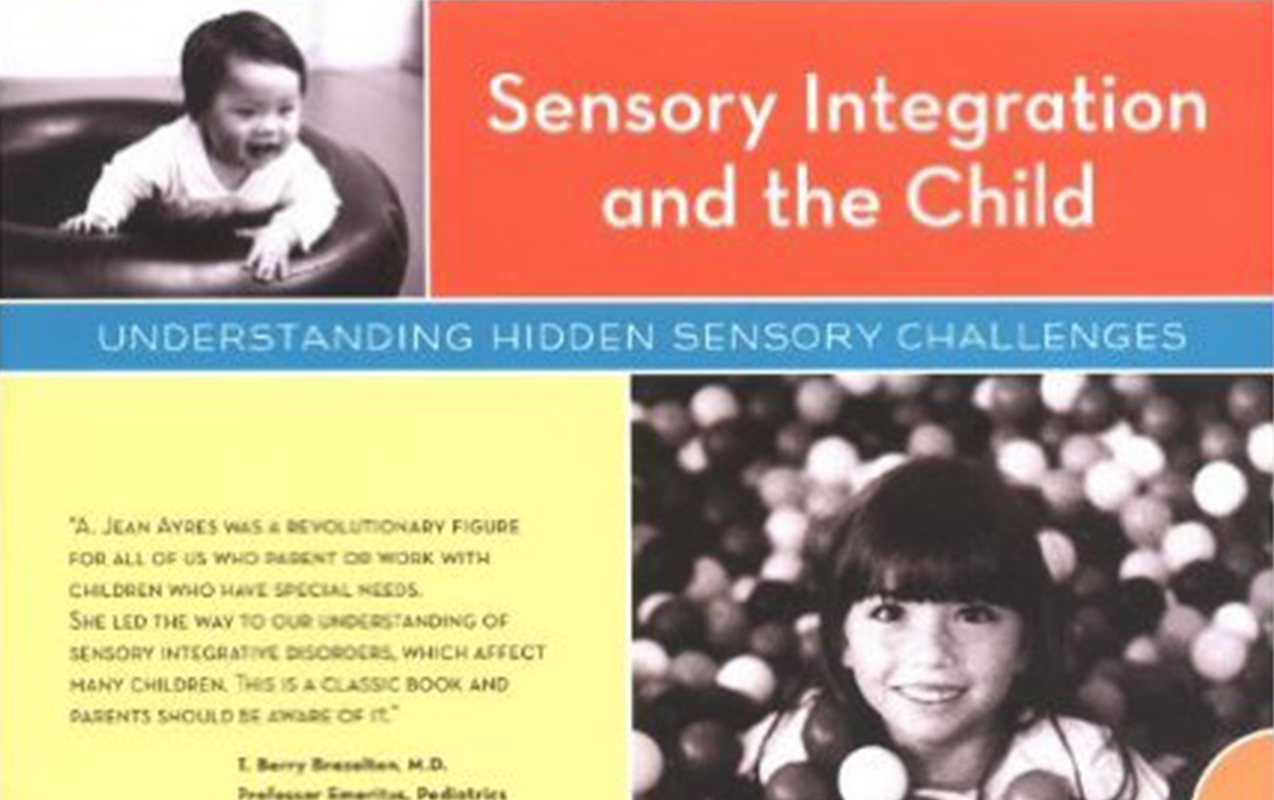 WHAT IS SENSORY INTEGRATION: Dr. A. Jean Ayers – Sensory Integration and the Child