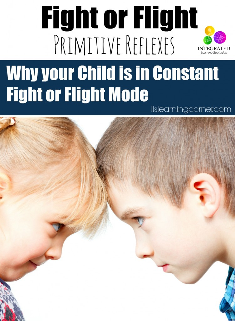Primitive Reflexes: A Child in Constant Fight or Flight Mode | ilslearningcorner.com
