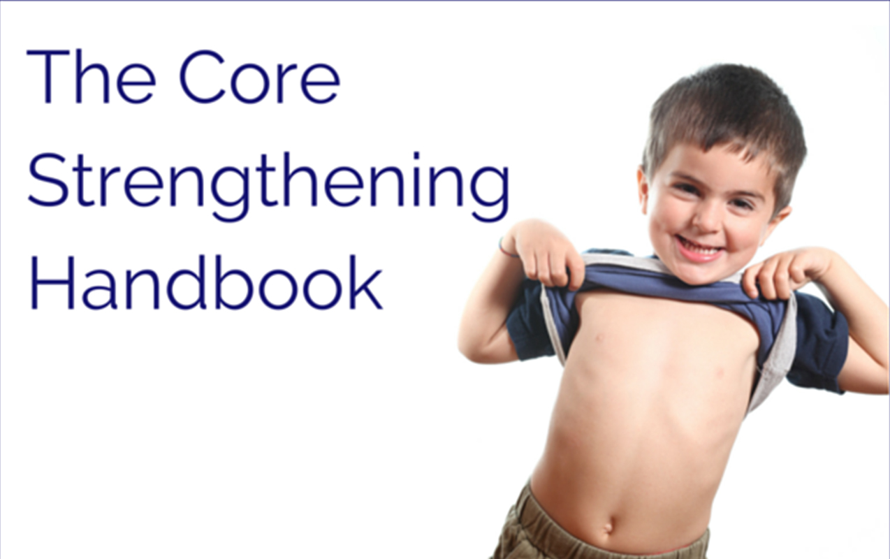 CORE STRENGTH? POSTURE? What Weak Core Muscles are Telling You about Your Child's Learning