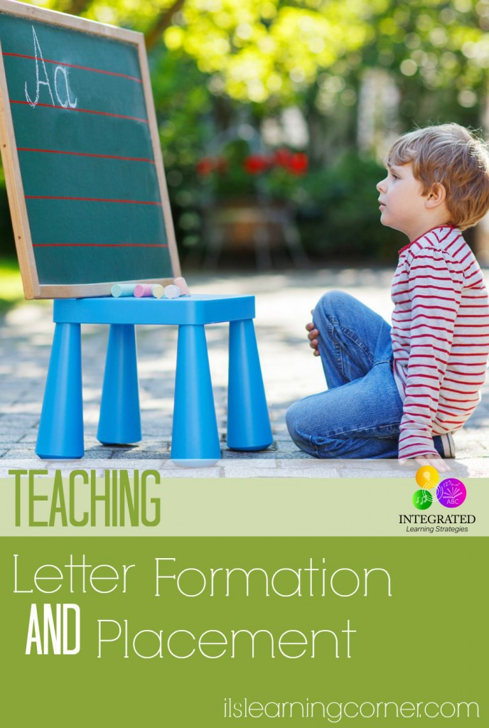 Teaching Letter Formation and Placement | ilslearningcorner.com