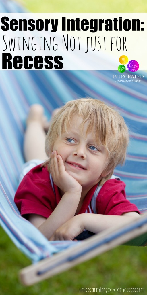 Sensory Integration: Swinging Not Just for Recess | ilslearningcorner.com