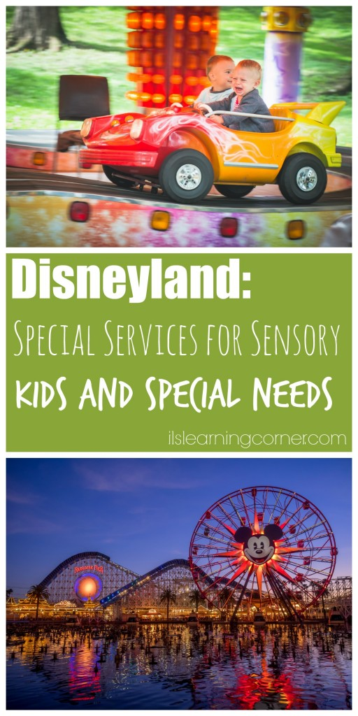 Disneyland Experience: What to Know about Special Services for Sensory Children and Special Needs at Theme Parks | ilslearningcorner.com