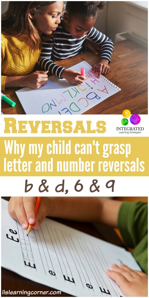 Reversals: Why My Child Can't Grasp Letter and Number Reversals (b & d, 6 & 9) - Not Always Dyslexia | ilslearningcorner.com
