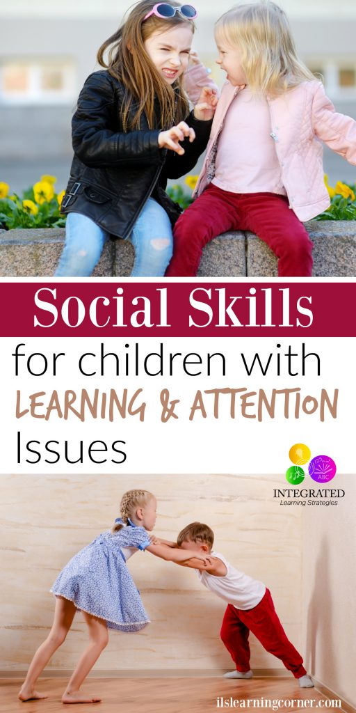 Social Skills for the Child with Learning and Attention Issues | ilslearningcorner.com