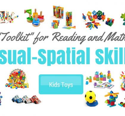 "Visual-Spatial Skills: Your Child's Navigation ""Toolkit"" for Reading and Math"