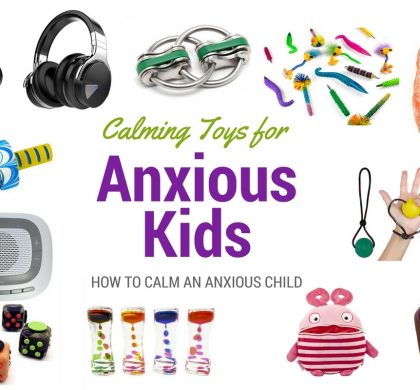 Anxious Child: Toys for Anxious Children, Self-Regulation and Emotional Grounding