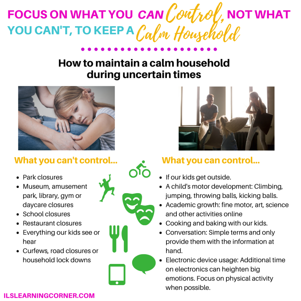 Focus on what you can control, not what you can't, to keep a calm household in uncertain times | ilslearningcorner.com