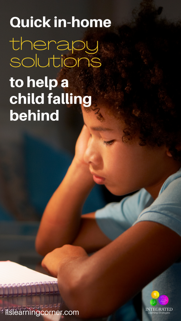 Quick home solutions to help a child falling behind   ilslearningcorner.com